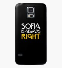 Sophia is always right first name Case/Skin for Samsung Galaxy
