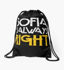 Sophia is always right first name Drawstring Bag