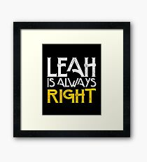 Leah is always right first name Framed Print