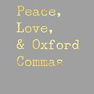 Peace, Love, and Oxford Commas by Stephanie Perry