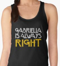 Gabriella is always right first name Women's Tank Top