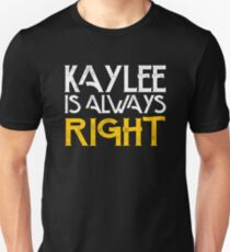 Kaylee is always right Unisex T-Shirt