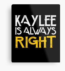 Kaylee is always right Metal Print