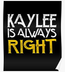 Kaylee is always right Poster