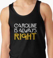 Caroline is always right Men's Tank Top