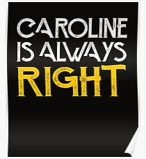 Caroline is always right Poster
