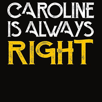 Caroline is always right by pirkchap