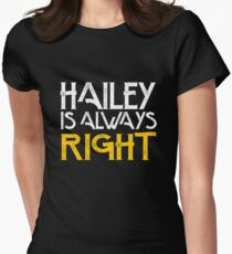 Hailey is always right Women's Fitted T-Shirt