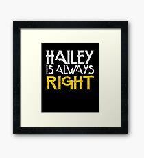 Hailey is always right Framed Print