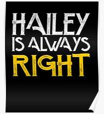 Hailey is always right Poster