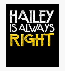 Hailey is always right Photographic Print