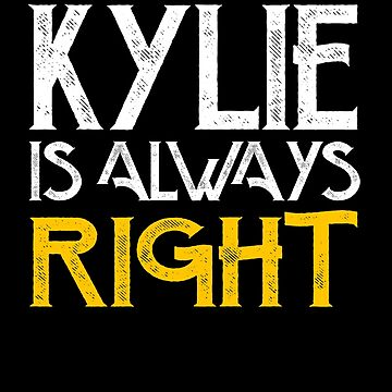 Kylie is always right by pirkchap