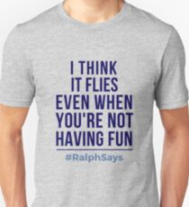 #RalphSays It's About Time How It Flies Even When You are Not Having Fun Unisex T-Shirt