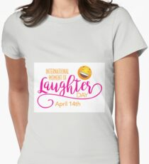 Start to Celebrate Laughter All Year Around Women's Fitted T-Shirt