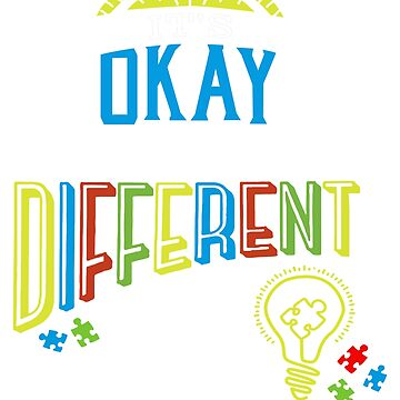 It is OKAY to be Different Autism Awareness MOM by 4dog-lovers