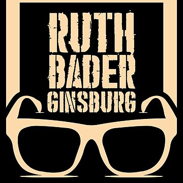 Notorious Rbg - Rbg Pin - Rbg Shirt - Rbg T Shirt - Notorious Rbg Shirt - Rbg Stickers - The Notorious Rbg - Rbg Quotes - Rbg T-shirt - Rbg  by UltimatePeter