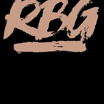 Rbg Gift - Notorious Rbg - Rbg Jewelry - Rbg Bracelets - Rbg Earrings - Rbg Flag - Notorious Rbg Shirt - Rbg Shirt - Rbg Necklace Rbg Print by UltimatePeter