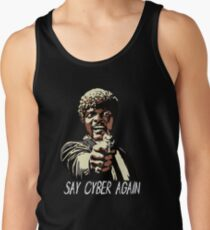 SAY CYBER AGAIN Tank Top