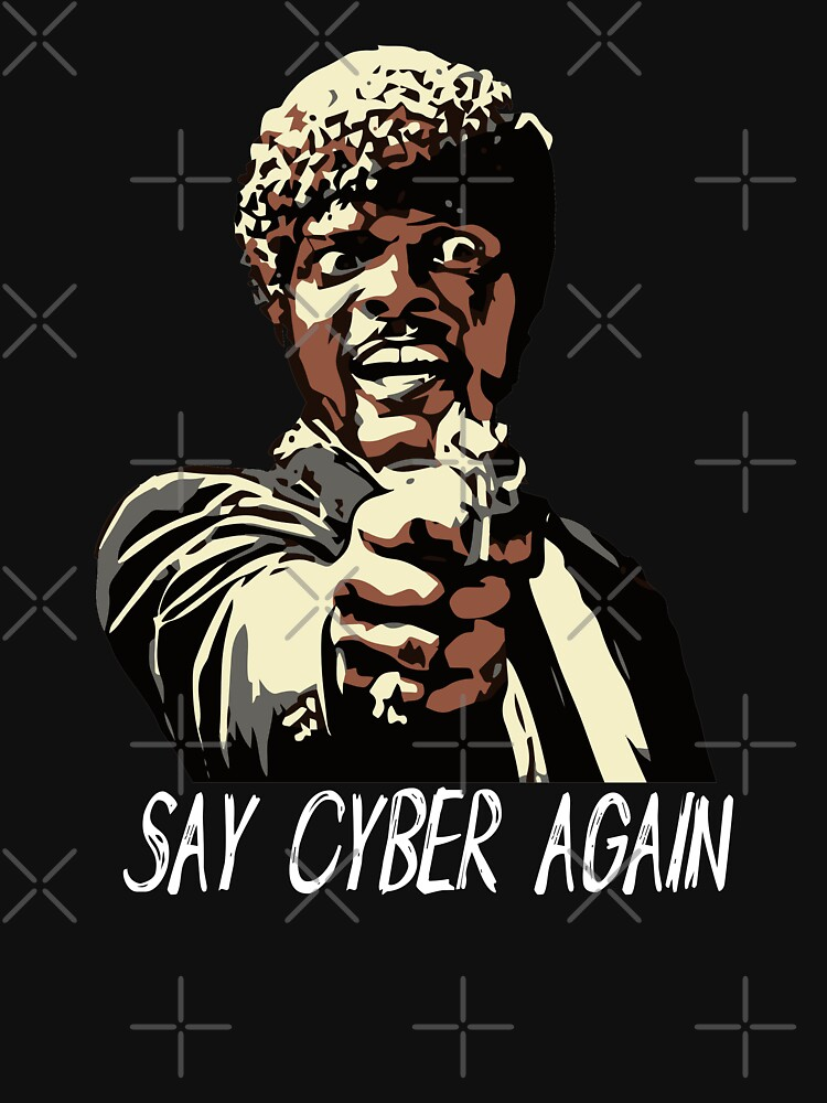 SAY CYBER AGAIN by grantsewell