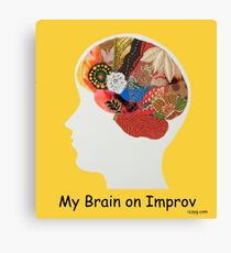 My Brain on Improv Canvas Print