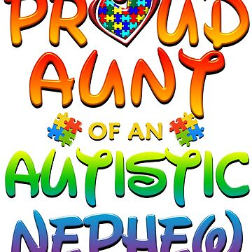 Proud Aunt Of An Autistic Nephew Autism Awareness by magiktees