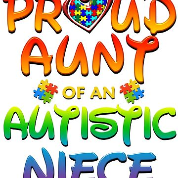 Proud Aunt Of An Autistic Niece Autism Awareness by magiktees