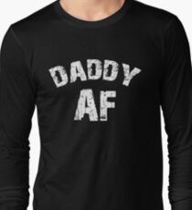 c38cdd60 Daddy AF Funny Dad Shirt Father's Day Gift Long Sleeve T-Shirt