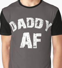 Daddy AF Funny Dad Shirt Father's Day Gift Graphic T-Shirt