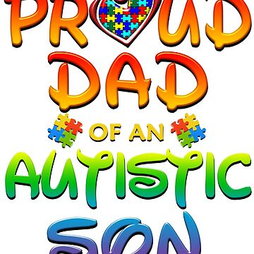 Proud Dad Of An Autistic Son Autism Awareness by magiktees