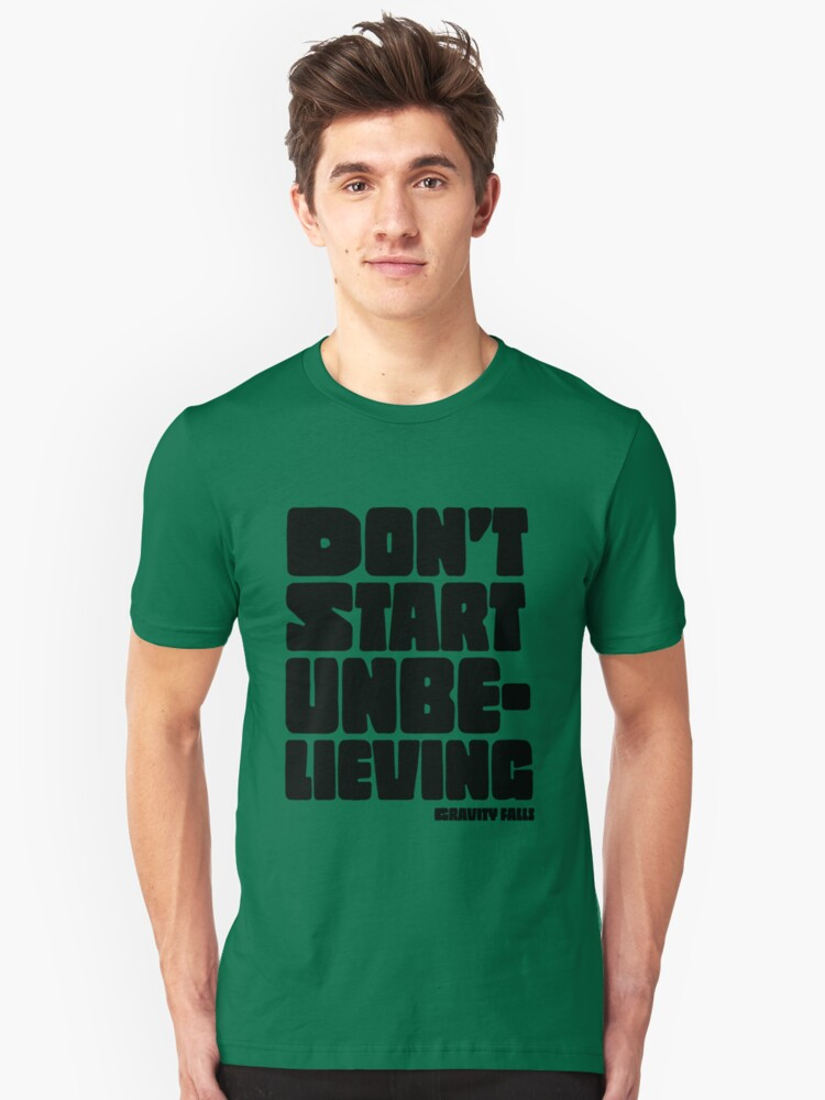 'Don't Start Unbelieving - Gravity Falls' T-Shirt by bushinoodle