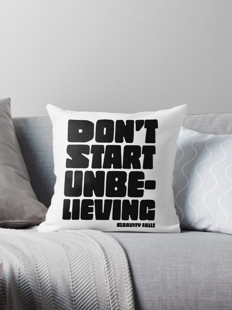 'Don't Start Unbelieving - Gravity Falls' Throw Pillow by bushinoodle