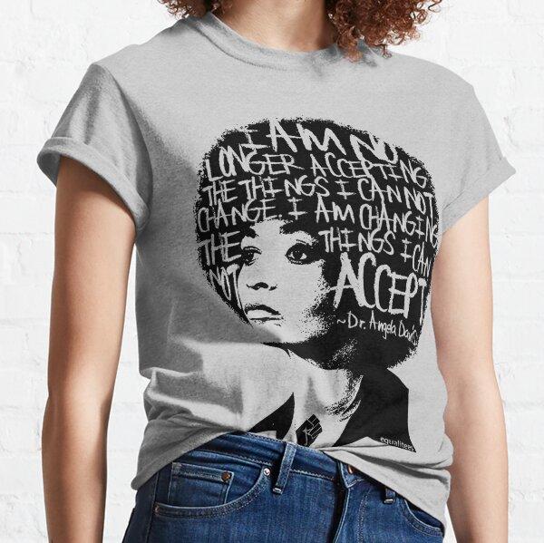ANGELA DAVIS SAID IT BEST . . .  Classic T-Shirt