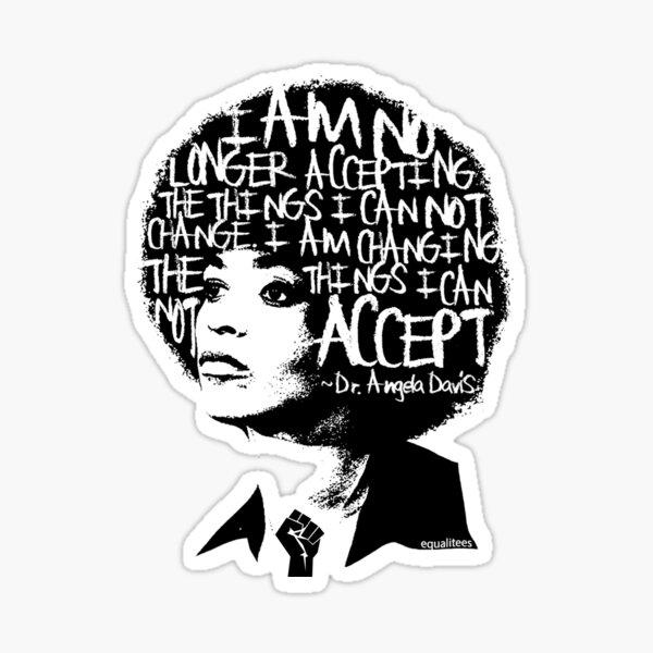 ANGELA DAVIS SAID IT BEST . . .  Sticker