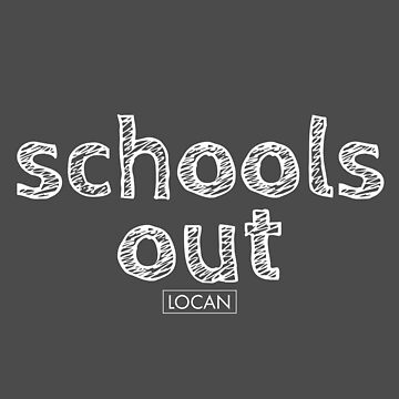 schools out | TX3 by Locan