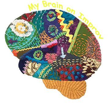 My Brain on Improv  by Laurabund