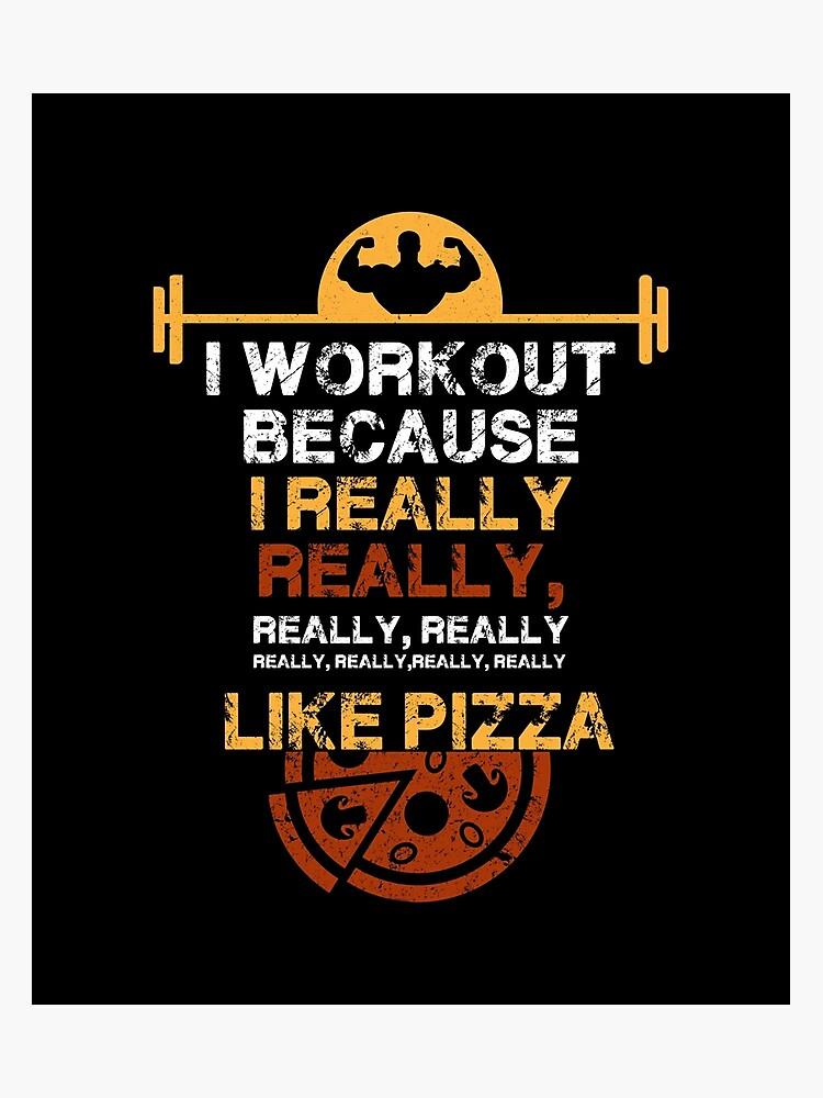 268534ba48 Lámina fotográfica «Entreno porque realmente me gusta la pizza ...