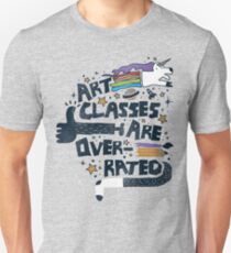 Art Classes Are Overrated  T-Shirt