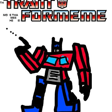 Trant Formeme- Trans Formers but 100% better by captainmemelord