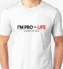 I'm Pro Life - Change My Mind [White] Unisex T-Shirt