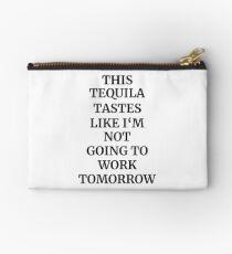 Tequila Taste Quote Studio Pouch