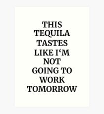 Tequila Taste Quote Art Print