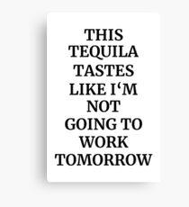 Tequila Taste Quote Canvas Print