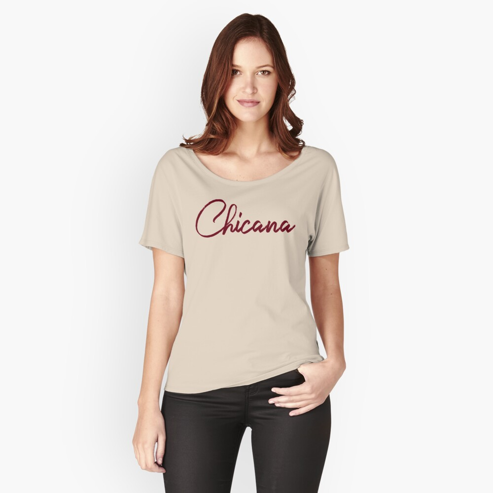 Chicana Women's Relaxed Fit T-Shirt Front