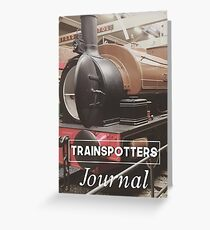 Trainspotters Journal - Bradford Industrial Museum Greeting Card