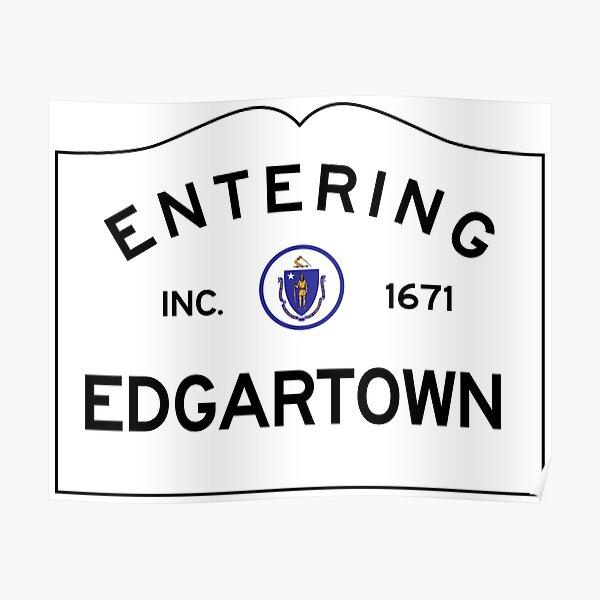 Entrée dans Edgartown - Panneau de signalisation du Commonwealth du Massachusetts - Martha's Vineyard Poster
