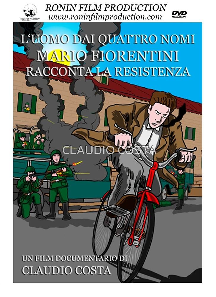 L'uomo dai quattro nomi - MARIO FIORENTINI RACCONTA LA RESISTENZA by CLAUDIO COSTA