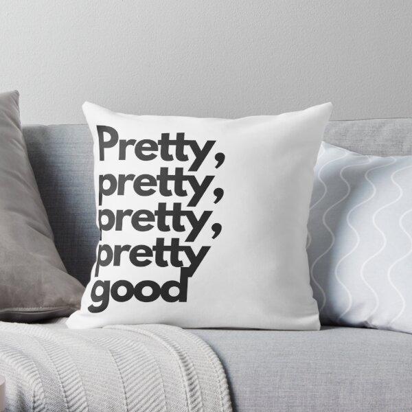 Pretty Good Throw Pillow