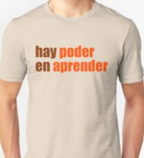 hay poder en aprender Unisex T-Shirt