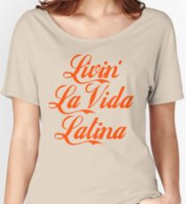 Livin' La Vida Latina Women's Relaxed Fit T-Shirt