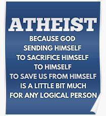 LUSTIGE ATHEIST-LOGIK-ANTI-RELIGIÖSE HEMDEN UND GESCHENKE Poster